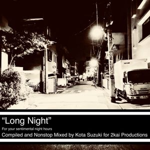 """LONG NIGHT"" Compiled by Kota Suzuki"