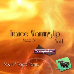Trance Warming Up (Mixed By DJ Revitalise) Vol 1 (Trance Warmup)