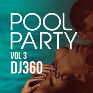 Pool Party vol. 3 - DJ 360