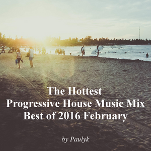 The hottest progressive house music mix best of 2016 for Progressive house music
