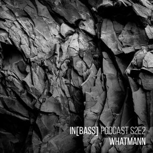 in[bass] – s2e2: Whatmann