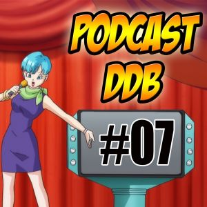 Podcast DDB #07 - Les Films Dragon Ball 2ème partie