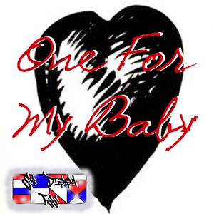 One For My Baby - A Love Mix