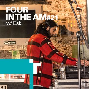 Four in the AM #21 w/ Esk - 09 January 2019