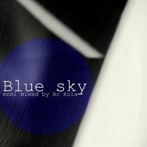 [blue sky] mnml mixed by Ac Rola ....ENJOY