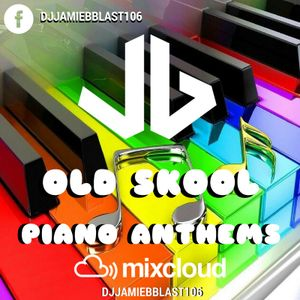 Old Skool Piano Anthems Mixed By Jamie B