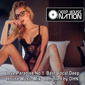 Deephousenation love paradise no 1 best vocal deep house for I love deep house music