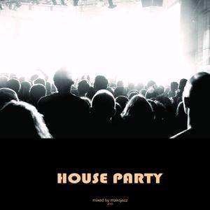 VA - House Party (mixed by makcjazz) 2013