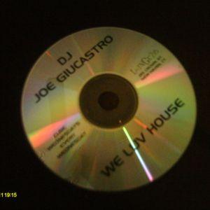 We Luv House - Mix by DJ Joe Giucastro - 2006
