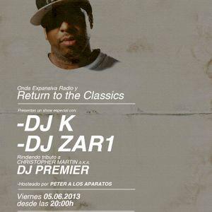 Return to the Classics 40x3 2 platos y 2 djs con Dj Zar1 y Dj K: Homenaje a Dj Premier