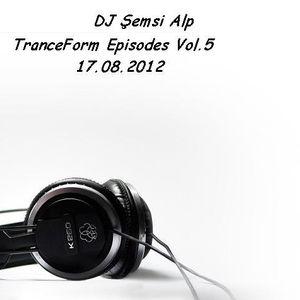TranceForm Episodes Vol.5 17.08.2012