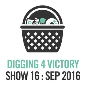 Digging 4 Victory – Show 16: September 2016