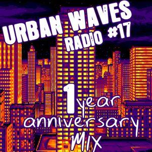 Urban Waves Radio 17 - 1 year anniversary mix