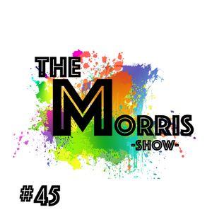 The Morris Show #45