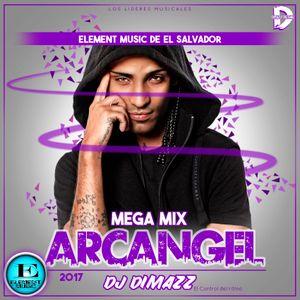 Arcangel Mega Mix - Dj Dimazz El Contol del Ritmo (Element Music de El Salvador) 2017