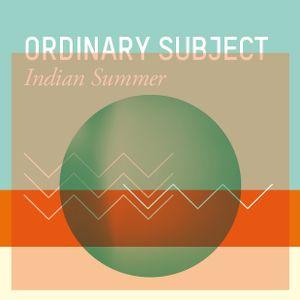 Ordinary Subject - Indian Summer DJ Set (September 2012)