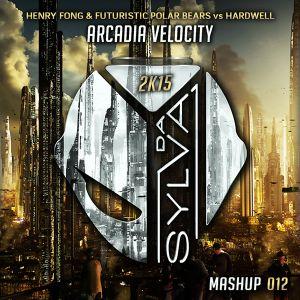 HARDWELL vs HENRY FONG & FUTURISTIC POLAR BEARS arcadia velocity (da sylva mashup remake)