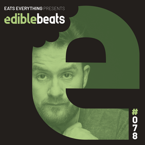 EB078 - edible bEats - Eats Everything live from Resistance @ Privilege, ibiza (Part 2)