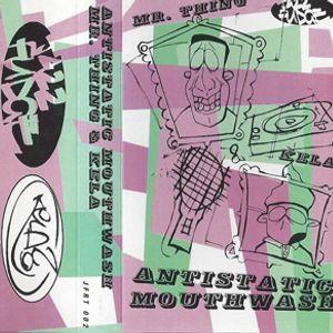 Mr Thing and Kela - Antistatic Mouthwash (Jazz Fudge, 2000)