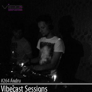 Andru @ Vibecast Sessions #264 - Vibe FM Romania