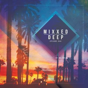 Mr. Solis - Mixxed Deep #44