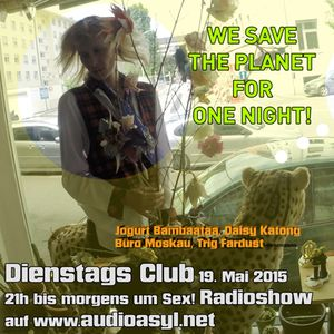 Dienstags Club WE SAVED THE PLANET FOR ONE NIGHT!