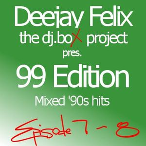 99 Edition episode 7 and 8 - Mixed '90s hits.