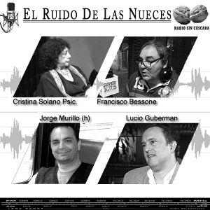 Nueces 26-06-2017 Cristina Solano (Psic.) - Jorge Murillo (h) - Lucio Guberman - Francisco Bessone