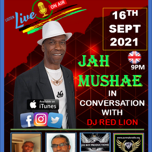 Jah Mushae in Conversation with DJ Red Lion 16 09 2021