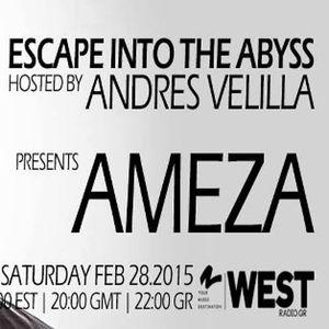 Escape Into The Abyss 027 with Andres Velilla & Ameza