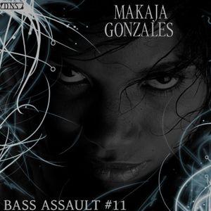 MaKaJa Gonzales - BASS ASSAULT #11