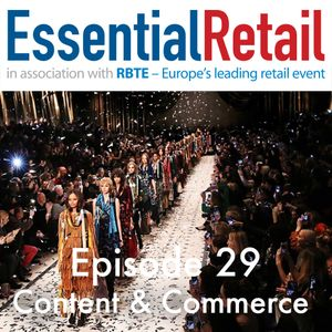 Content & Commerce  - Retail Ramble From Essential Retail - Episode 29