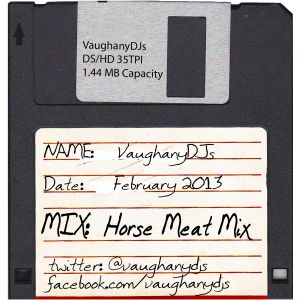VaughanyDJs - The Horse Meat Mix