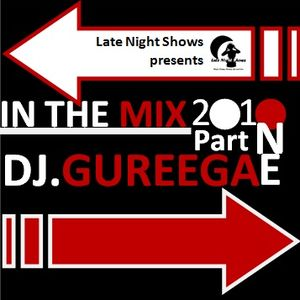 DJGUREEGA_IN_THE_MIX_2010_PART_ONE_LNS