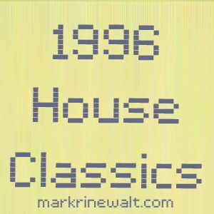Mark Rinewalt - House & Deep House 1996