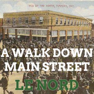 A Walk Down Main Street  LE NORD