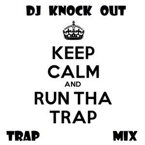 Trap Mix v1 - DJ Knock Out