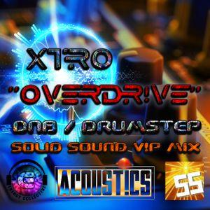 """XTRO - """"OVERDR!VE"""" SolidSound V!P M!X [DnB/Drumstep]"""