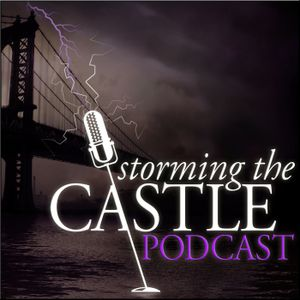 NEW Storming the Castle/CastleCast Crossover Podcast!