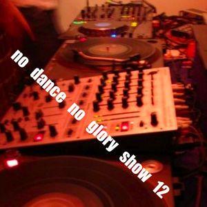 NO DANCE NO GLORY SHOW 12