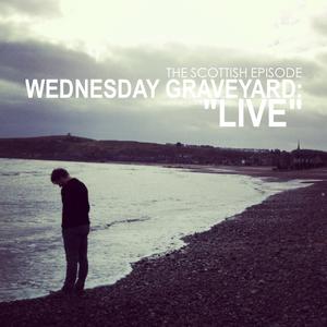 Wednesday Graveyard Live 2.6