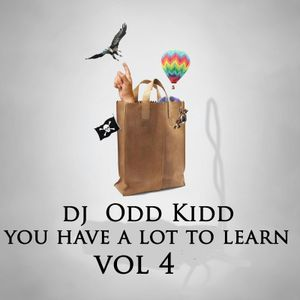 you got a lot to learn vol 4