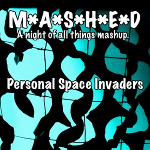Personal Space Invaders @ MASHED - 24th June 2016