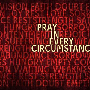 Pray in Every Circumstance