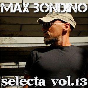 Max Bondino - Selecta Volume 13