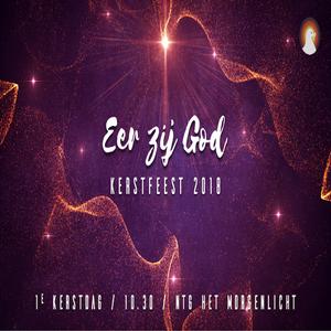 """""""Eer zij God"""" - Kerstfeest - Pastor Roy Manikus 25-12-2018"""