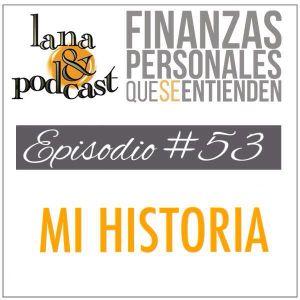 Mi historia. Podcast #53