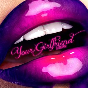 Your Girlfriend 2012
