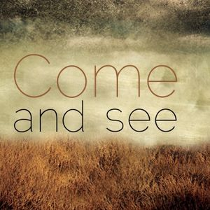 Matthew 28:6-7 — Come and See ... Go and Tell