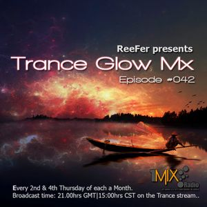 ReeFer @dj_reefer - Trance Glow Mx 042 on 1Mix Radio (26.6.2014)